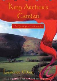 Front cover of King Arthur's Camlan by Laurence Main